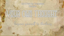 Ansuman Bhagat's Your Own Thought  Book's Shorts Description of Contents