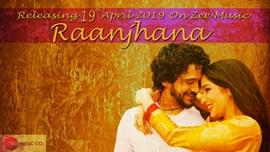 Music Director Parivesh Singh's New Single – Raanjhna  Released by Zee Music Amazing Chemistry of Vikas Tiwari and Prachi Bohra in Music Video