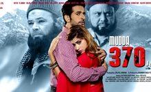 Mudda 370 J&K  Trailer And Songs Trending On Social Media Film Releasing on 13 Dec 2019