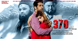 Mudda 370 J&K  Trailer And Songs Trending On Social Media Film Releasing on 13 Dec 2019